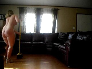 Yeah! Mom cleans the house naked!